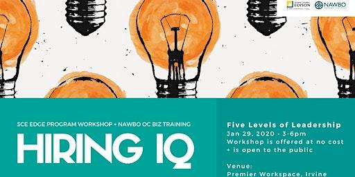 Level up your Hiring IQ - Workshop 3 of 3 - SCE Edge Biz Training- Jan 2019