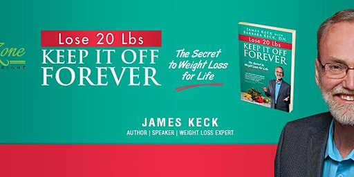 Lose 20 Lbs, Keep it off Forever