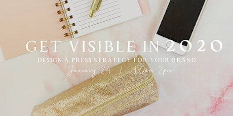 Get Visible in 2020: Design a press strategy for your brand tickets