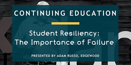 Student Resiliency: The Importance of Failure tickets