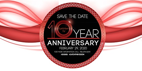 Eye Urban TV -10 Year Anniversary Celebration tickets