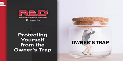 RED Presents: Protecting Yourself from the Owner's Trap