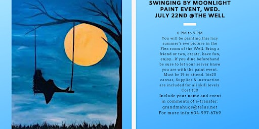 Swinging by Moon light Paint event at the Well