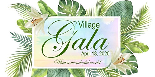 "Village Gala 2020 ""What a Wonderful World"""