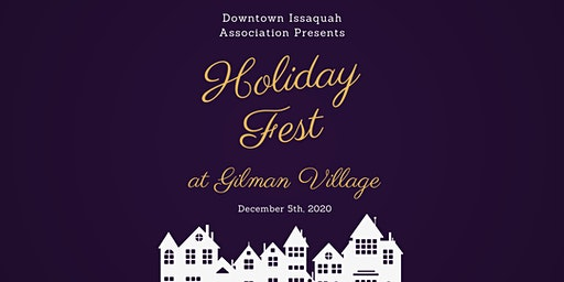 Downtown Issaquah Association -  Holiday Fest at Gilman Village