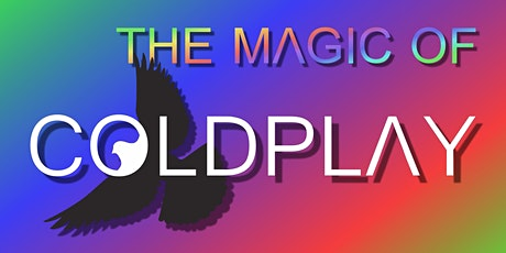 THE MAGIC OF COLDPLAY - Die COLDPLAY-Tribute-Show Tickets