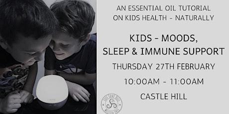 Kids - Moods, Sleep & Immune Support (Castle Hill) tickets