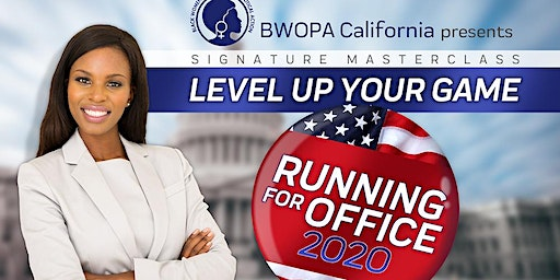 BWOPA Level Up  Your Game - Running for Office