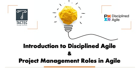 Introduction to Disciplined Agile &  Project Management Roles in Agile tickets