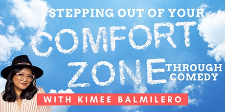 Stepping Out of Your Comfort Zone Through Comedy with Kimee Balmilero tickets