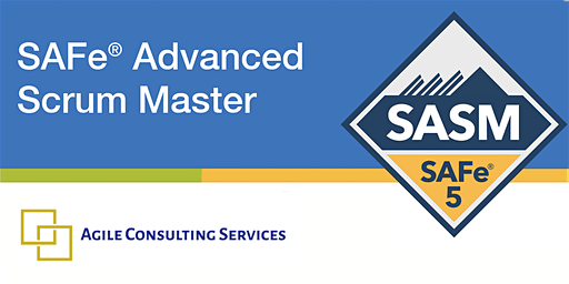 SAFe 5 Advanced Scrum Master (SASM)