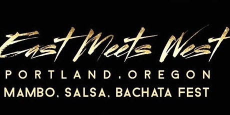 East Meets West 2020 Mambo Salsa Bachata Fest tickets