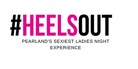 #HEELSOUT Ladies' Night Pearland tickets