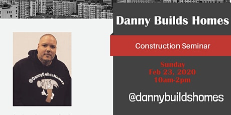 Danny Builds Homes Fix & Flip Construction Seminar tickets