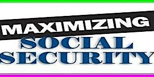 Maximizing Social Security & Taxes [Tuesday Evening January 28, 2020] / Solano Community College (Fairfield Campus) / Class from 6:30 PM to 9:00 PM / Science Bldg. #2700 - Room 2702