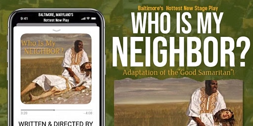 WHO IS MY NEIGHBOR! The Stage Play