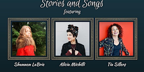 Stories & Songs w/ Shannon LaBrie, Alicia Michilli, Tia Sillers tickets