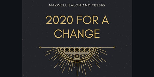 Maxwell Salon and Tessio-2020 For Change