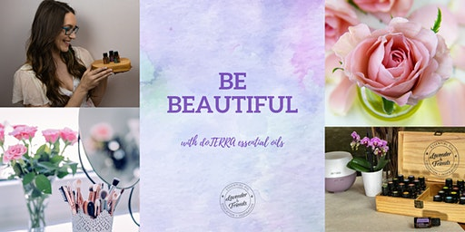 Be Beautiful with essential oils ONLINE CLASS