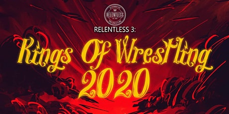 Relentless 3: Kings of Wrestling 2020 tickets