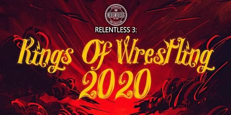 Relentless 3: Kings of Wrestling 2020 billets