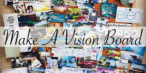 Vision boarding for a New year , a New you