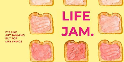LIFE-JAM: like art jamming but for life things