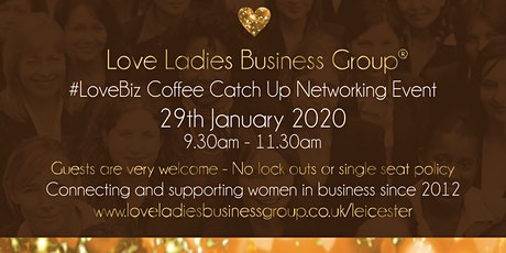 Leicester #LoveBiz Coffee Catch Up Networking Event tickets
