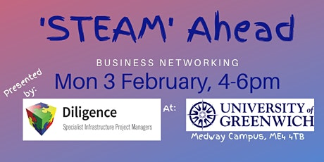 'STEAM' Ahead - FREE Networking - University of Greenwich, Medway Campus tickets