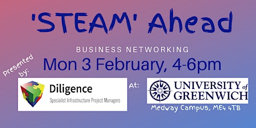 'STEAM' Ahead - FREE Networking - University of Greenwich, Medway Campus