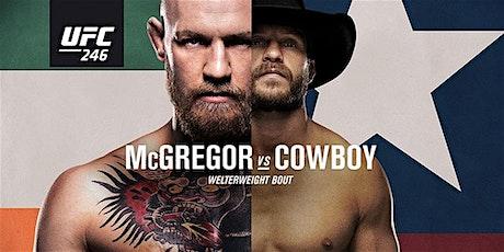 UFC 246 - McGregor vs Cowboy LIVE at Macau Sporting Club Cork tickets