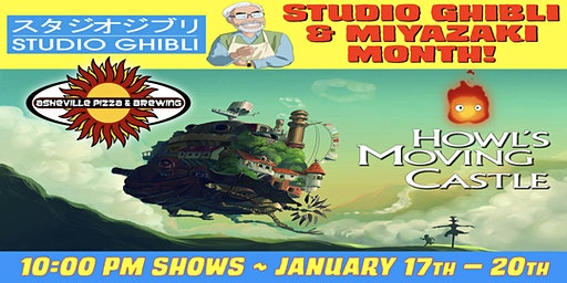 HOWL'S MOVING CASTLE -- 10:00 pm Show / Jan. 17-20 / SELECT A DATE! -- Studio Ghibli & Miyazaki Month!