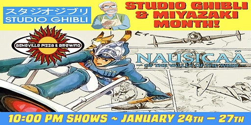 NAUSICAA OF THE VALLEY OF THE WIND -- 10:00 pm Shows / Jan. 24-27 / SELECT A DATE -- Studio Ghibli & Miyazaki Month!
