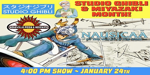 NAUSICAA OF THE VALLEY OF THE WIND -- 4:00 pm Show / Jan. 24 -- Studio Ghibli & Miyazaki Month!