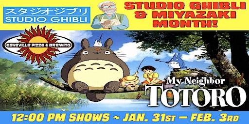MY NEIGHBOR TOTORO -- 12:00 pm Shows / Jan. 31 - Feb. 3 / SELECT A DATE -- Studio Ghibli & Miyazaki Month!
