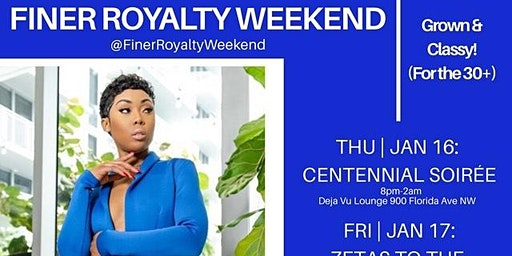JAN 16-19[30+] | DMV ZETAS FINER ROYALTY WEEKEND: DC Grown & Classy
