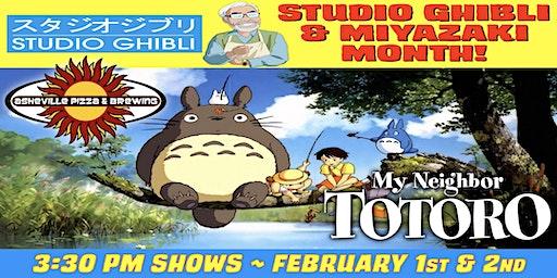 MY NEIGHBOR TOTORO -- 3:30 pm Show / Feb. 1 & 2 / SELECT A DATE -- Studio Ghibli & Miyazaki Month!