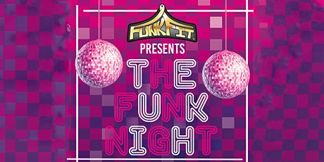 "FunkFit presents ""The Funk Night"" tickets"