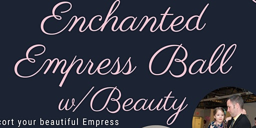 Enchanted Empress Ball w/ Beauty