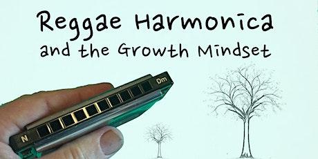 Free Webinar - Reggae Harmonica and the Growth Mindset tickets