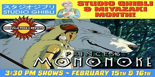 PRINCESS MONONOKE -- 3:30 pm Show / Feb. 15 & 16 / SELECT A DATE -- Studio Ghibli & Miyazaki Month!