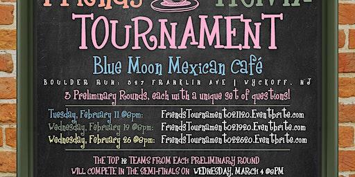 Friends Trivia Tournament: Preliminary Round 2