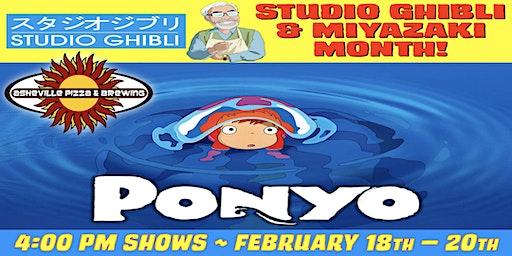 PONYO -- 4:00 pm Show / Feb. 18-20 / SELECT A DATE -- Studio Ghibli & Miyazaki Month!