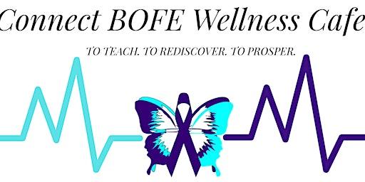 Connect BOFE Wellness Cafe