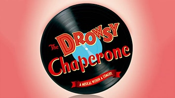 """The Drowsy Chaperone"""