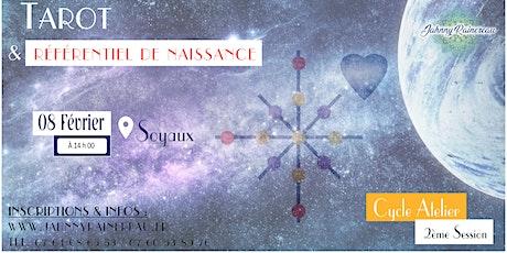 Atelier - Tarot et Référentiel de Naissance (2ème Session) billets