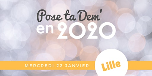 LILLE - Pose ta Dem' en 2020 !