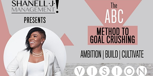 Shanell J Management Dallas Pop Up Mixer- The ABC Method (Ambition, Build, Cultivate)