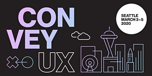 ConveyUX 2020 - Seattle's User Experience Conference