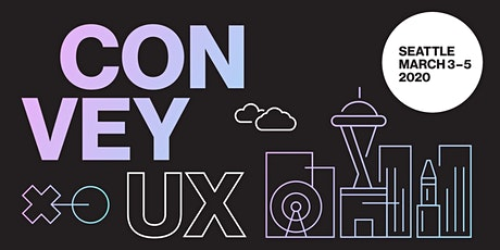 ConveyUX 2020 - Seattle's User Experience Conference tickets